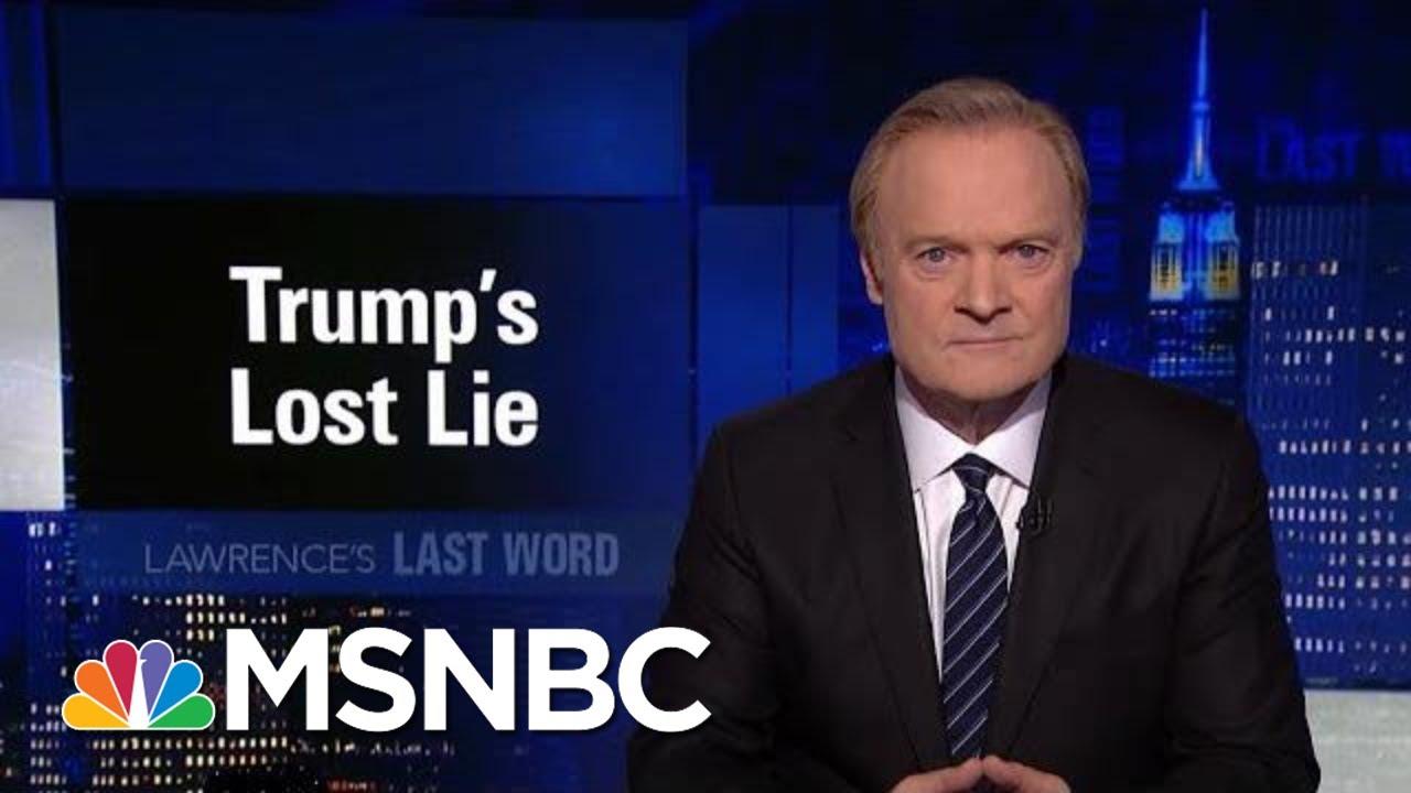 Lawrences-Last-Word-President-Donald-Trumps-Lost-Lie