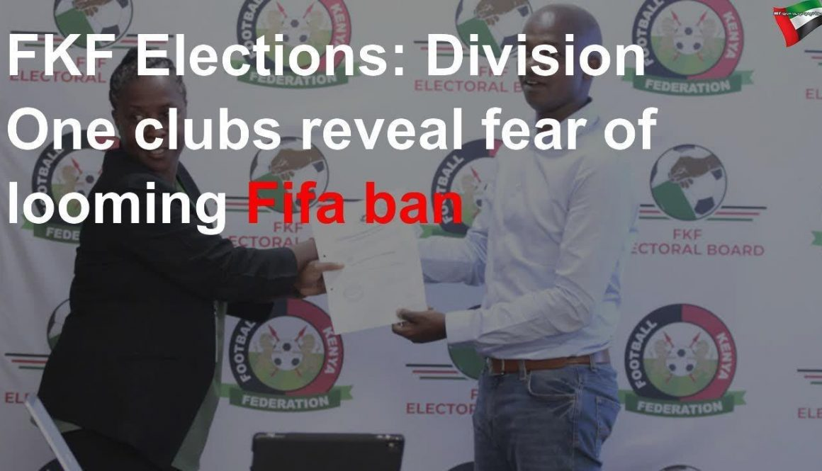 FKF-Elections-Division-One-clubs-reveal-fear-of-looming