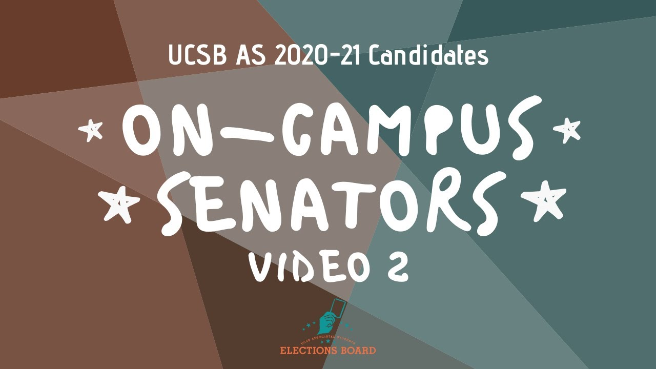 On-Campus-Senators-Part-2-of-2-2020-UCSB-AS-Elections