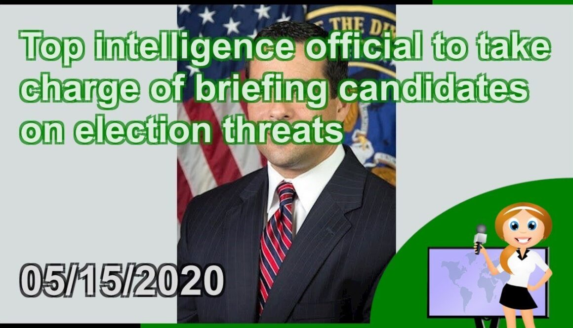 Top-intelligence-official-to-take-charge-of-briefing-candidates-on-election-threats